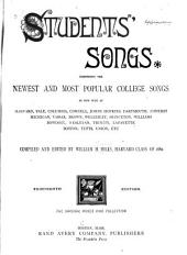 Students' Songs: Comprising the Newest and Most Popular College Songs as Now Sung at Harvard, Yale, Columbia, ... Union, Etc