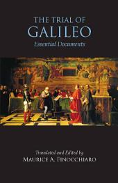 The Trial of Galileo: Essential Documents