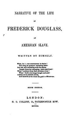 Narrative of the life of Frederick Douglass, an American slave. Written by himself. [With] Appendix