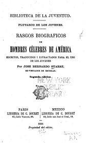 Plutarco de los jovenes: Rasgos biograficos de hombres célebres de América, escritos, traducidos i estractados para el uso de los jovenes