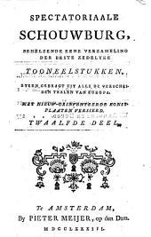 Spectatoriaale schouwburg, behelzende eene verzameling der beste zedelyke tooneelstukken, byeen gebragt uit alle [...] taalen van Europa: Deel 12