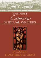 The First Cistercian Spiritual Writers PDF