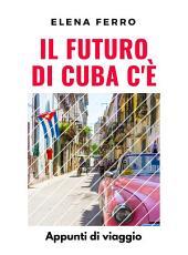 Il Futuro di Cuba c'è: Appunti di viaggio