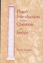 Plato S Introduction To The Question Of Justice Book PDF