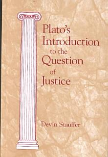 Plato s Introduction to the Question of Justice