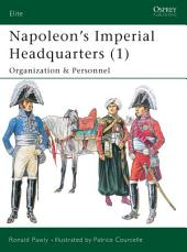 Napoleon's Imperial Headquarters (1): Organization and Personnel
