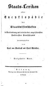 Staats-Lexikon oder Encyclopädie der Staatswissenschaften: in Verbindung mit vielen der angesehensten Publicisten Deutschlands, Band 13