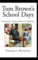 Tom Brown's School Days Illustrated Edition