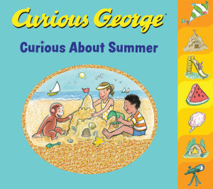 Curious George Curious about Summer (tabbed Board Book)
