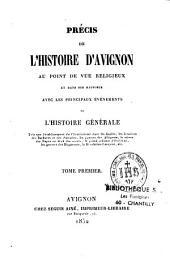 Précis de l'histoire d'Avignon au point de vue religieux et dans ses rapports avec les principaux évènements de l'histoire générale