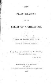 A Few Plain Reasons for the belief of a Christian