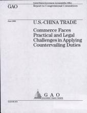 U.S.-China Trade: Commerce Faces Practical & Legal Challenges in Applying Countervailing Duties