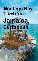 Montego Bay Travel Guide, Jamaica, Caribbean