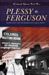 Plessy v. Ferguson: Segregation and the Separate but Equal Policy