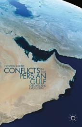 Conflicts in the Persian Gulf: Origins and Evolution