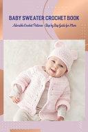 Baby Sweater Crochet Book