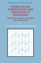 Hydrological Dimensioning and Operation of Reservoirs: Practical Design Concepts and Principles