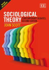Sociological Theory: Contemporary Debates