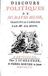 Discours politiques de mr. David Hume, traduits de l'anglois par mr. de M....