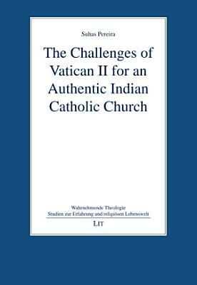 The Challenges of Vatican II for an Authentic Indian Catholic Church PDF