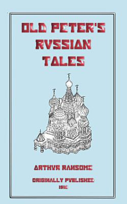 OLD PETER S RUSSIAN TALES
