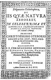 Disputatio Philosophica, De iis quae natura abhorret