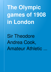 The Olympic Games of 1908 in London: A Reply to Certain Criticisms