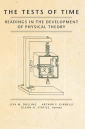 The Tests of Time: Readings in the Development of Physical Theory