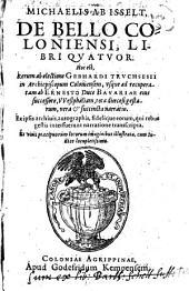 De bello coloniensi: libri IV.