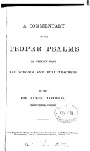 A commentary on the proper Psalms on certain days, for schools and pupil-teachers