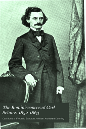 The Reminiscences of Carl Schurz ...: 1852-1863