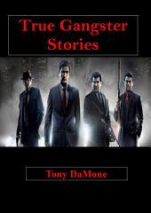 True Gangster Stories