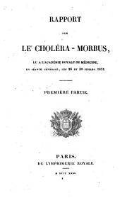 Rapport sur le choléra-morbus: lu à l'Académie royale de médecine, en séance générale, les 26 et 30 juillet 1831, [le 13 septembre 1831]
