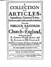 A collection of articles, inquisitions, canons, orders, ordinances, et constitutions ecclesiastical: with other publick records of the church of England