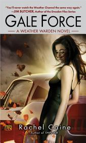 Gale Force: A Weather Warden Novel