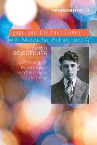 Agape and the Four Loves with Nietzsche  Father  and Q Book