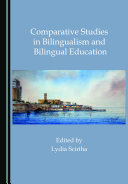 Comparative Studies in Bilingualism and Bilingual Education
