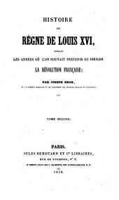 Histoire du règne de Louis XVI: pendant les années où l'on pouvait prévenir ou diriger la révolution française, Volume2