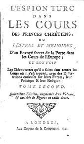 L'espion turc dans les cours des princes chrétiens, ou Lettres en mémoires d'un envoyé secret de la Porte dans les cours de l'Europe: Volume2