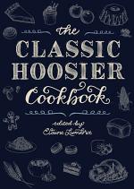 The Classic Hoosier Cookbook