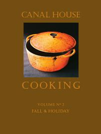 Canal House Cooking Volume N   2