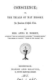 Conscience; or The trials of May Brooke: Volume 1