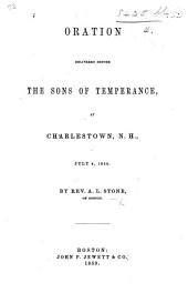 Oration delivered before the Sons of Temperance, at Charlestown, N. H., etc