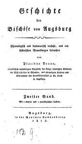 Geschichte der Bischöfe von Augsburg: chronologisch und diplomatisch verfaßt, und mit historischen Bemerkungen beleuchtet. 2