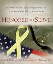 Honored to Serve: Guidance and Encouragement for Military Families in Transition