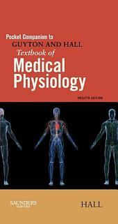Pocket Companion to Guyton & Hall Textbook of Medical Physiology E-Book: Edition 12