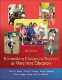 Elementary Classroom Teachers as Movement Educators Book