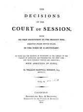 The decisions of the Court of Session: from its first institution to the present time : digested under proper heads, in the form of a dictionary, Volume 5