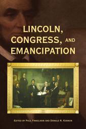 Lincoln, Congress, and Emancipation