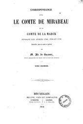 Correspondance entre le comte de Mirabeau et le comte de La Marck pendant les années 1789, 1790 et 1791 recueillie, mise en ordre et publiée par Ad. de Bacourt: Volume1